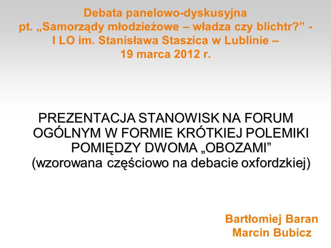Debata panelowo-dyskusyjna pt. Samorządy młodzieżowe – władza czy blichtr? - I LO im. Stanisława Staszica w Lublinie – 19 marca 2012 r. PREZENTACJA ST