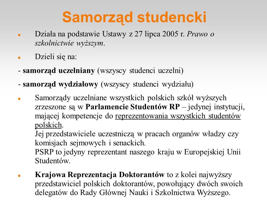 Samorząd studencki Działa na podstawie Ustawy z 27 lipca 2005 r. Prawo o szkolnictwie wyższym. Dzieli się na: - samorząd uczelniany (wszyscy studenci