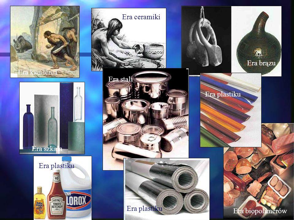 Era kamienia Era ceramiki Era brązu Era szkała Era stali Era plastiku Era biopolimerów Era plastiku