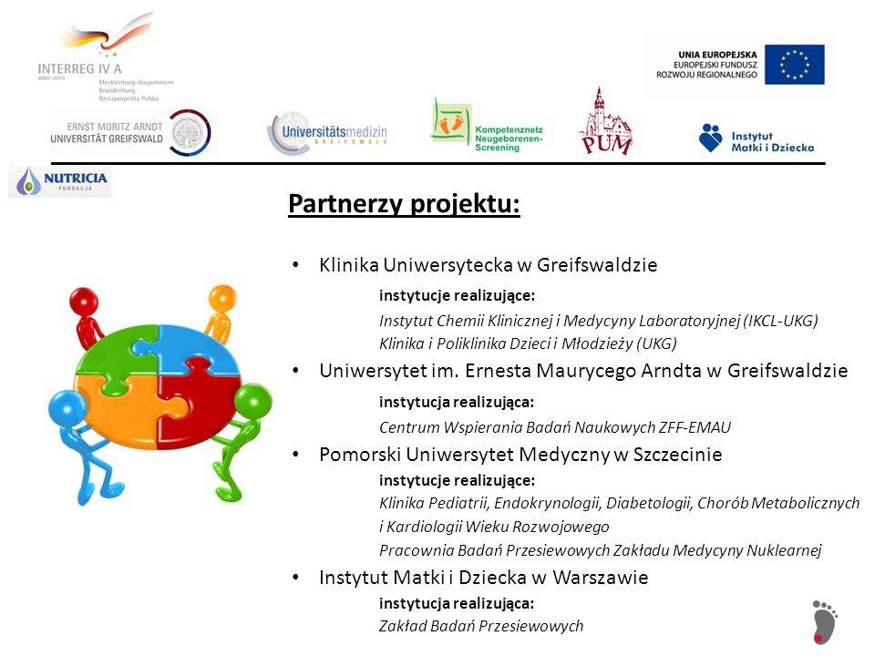 Partnerzy projektu: Klinika Uniwersytecka w Greifswaldzie instytucje realizujące: Instytut Chemii Klinicznej i Medycyny Laboratoryjnej (IKCL-UKG) Klin