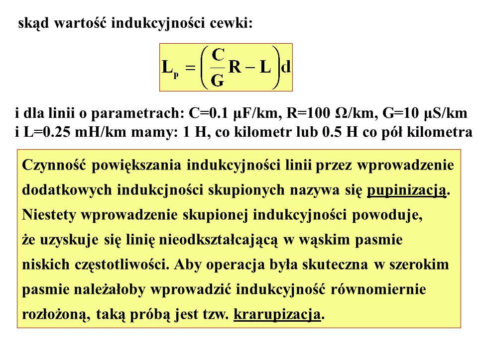 skąd wartość indukcyjności cewki: i dla linii o parametrach: C=0.1 μF/km, R=100 Ω/km, G=10 μS/km i L=0.25 mH/km mamy: 1 H, co kilometr lub 0.5 H co pó