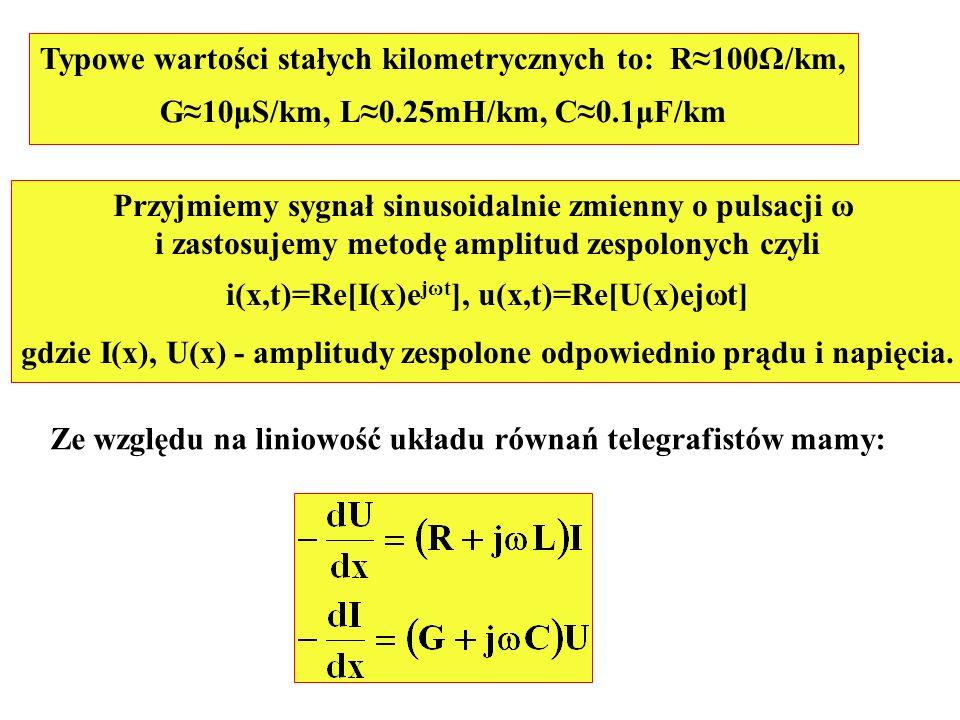 Typowe wartości stałych kilometrycznych to: R100Ω/km, G10μS/km, L0.25mH/km, C0.1μF/km Przyjmiemy sygnał sinusoidalnie zmienny o pulsacji ω i zastosuje