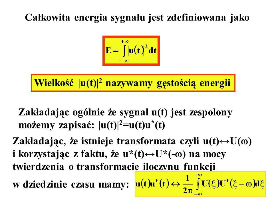 Całkowita energia sygnału jest zdefiniowana jako Wielkość |u(t)| 2 nazywamy gęstością energii Zakładając ogólnie że sygnał u(t) jest zespolony możemy