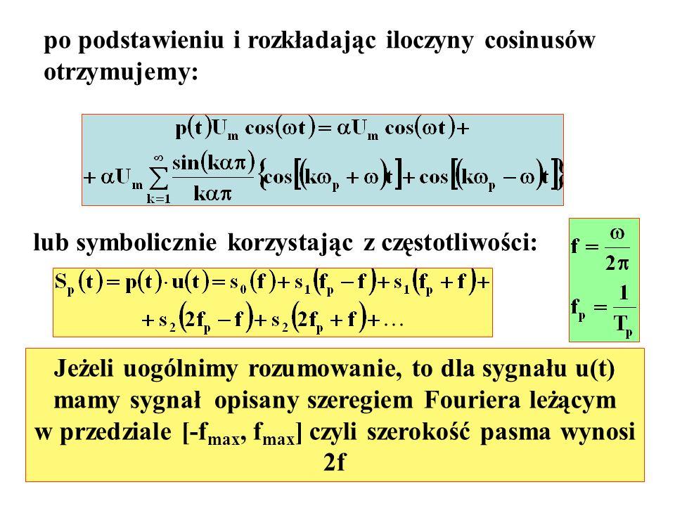 po podstawieniu i rozkładając iloczyny cosinusów otrzymujemy: lub symbolicznie korzystając z częstotliwości: Jeżeli uogólnimy rozumowanie, to dla sygn