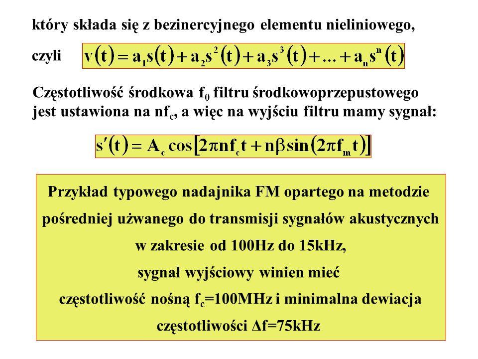 który składa się z bezinercyjnego elementu nieliniowego, czyli Częstotliwość środkowa f 0 filtru środkowoprzepustowego jest ustawiona na nf c, a więc
