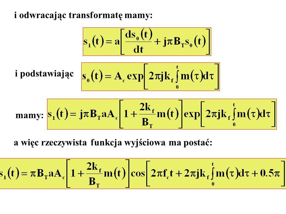 i odwracając transformatę mamy: i podstawiając mamy: a więc rzeczywista funkcja wyjściowa ma postać: