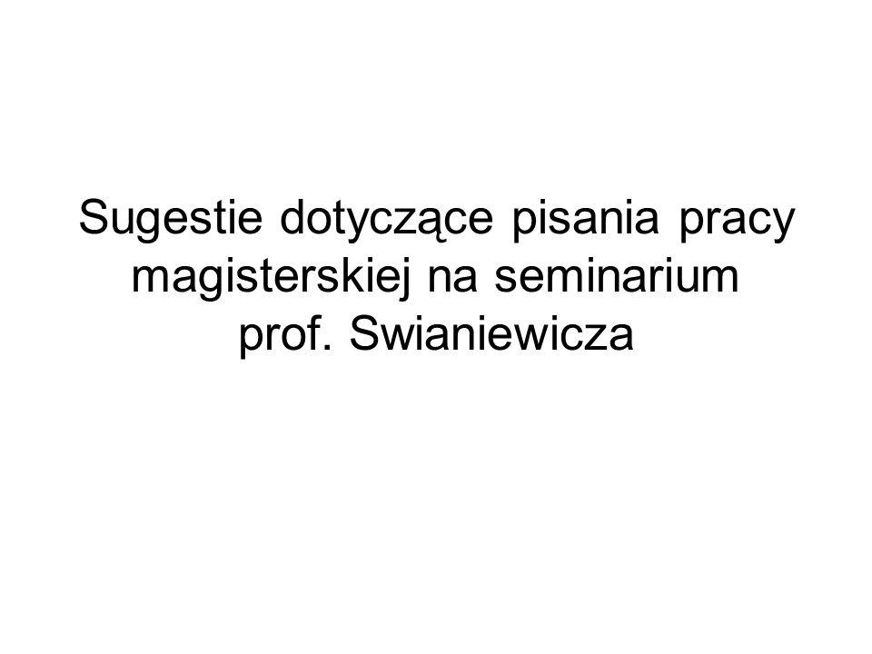 Sugestie dotyczące pisania pracy magisterskiej na seminarium prof. Swianiewicza