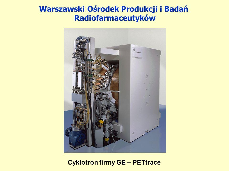 Cyklotron firmy GE – PETtrace Warszawski Ośrodek Produkcji i Badań Radiofarmaceutyków