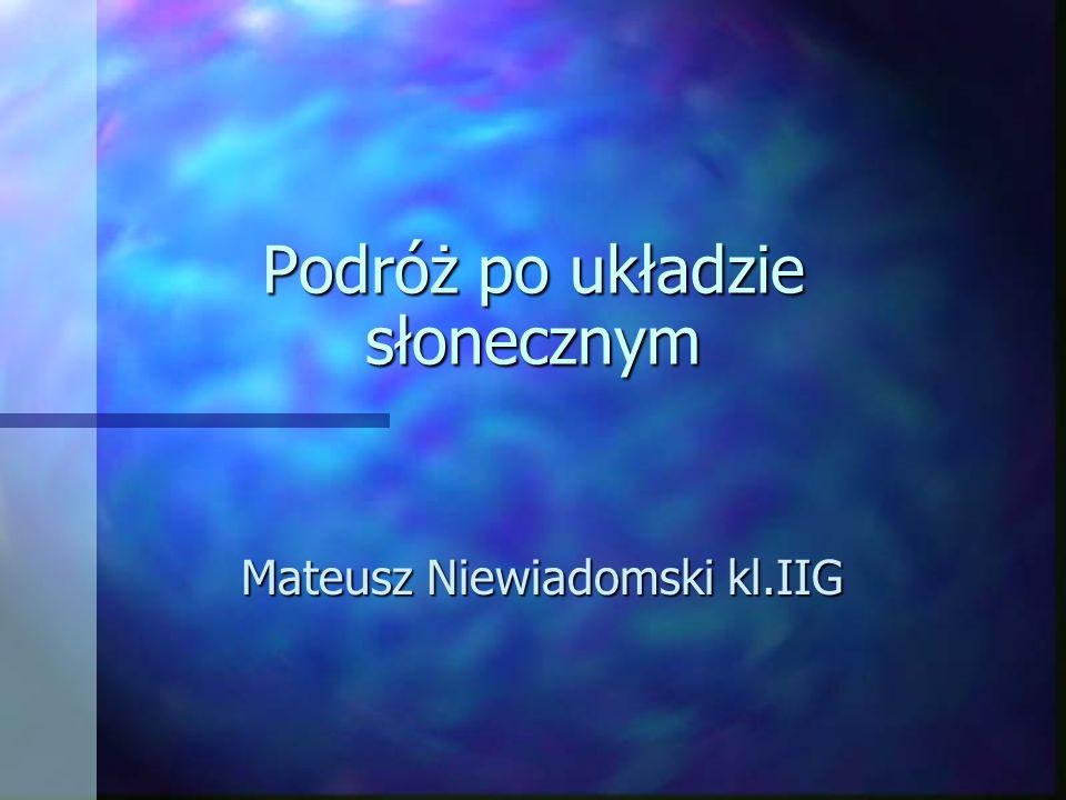 Podróż po układzie słonecznym Mateusz Niewiadomski kl.IIG