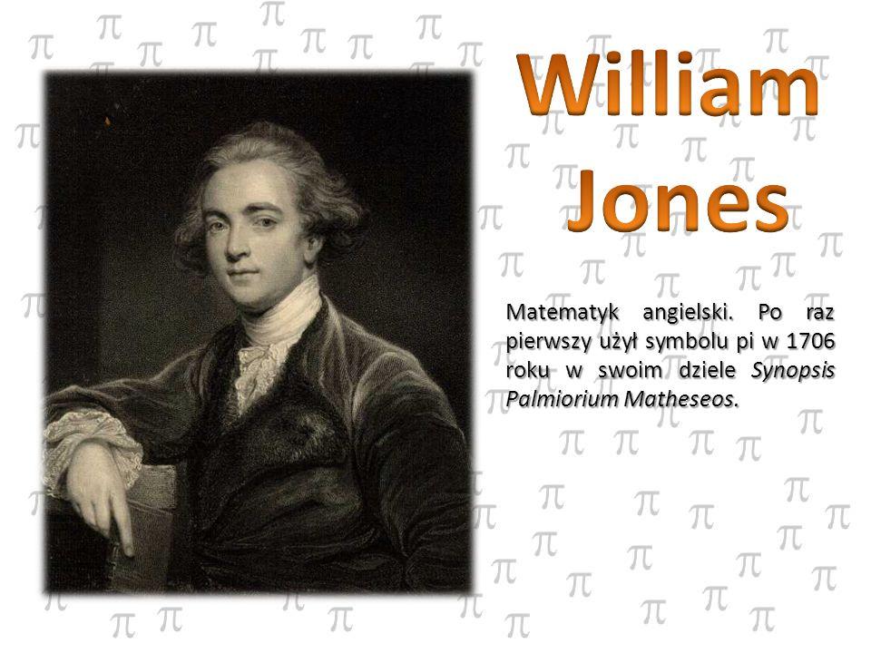 Matematyk angielski. Po raz pierwszy użył symbolu pi w 1706 roku w swoim dziele Synopsis Palmiorium Matheseos.