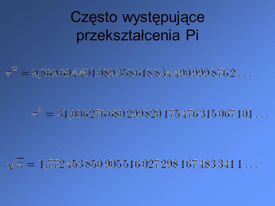 Często występujące przekształcenia Pi