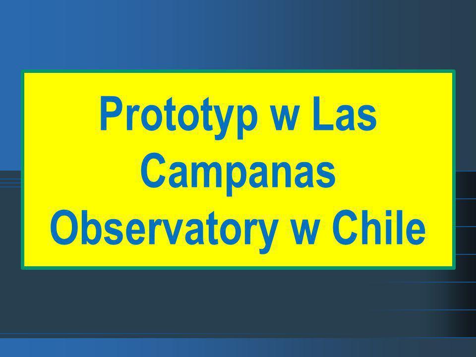 Prototyp w Las Campanas Observatory w Chile