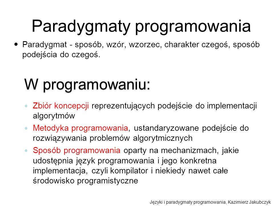 Paradygmaty programowania Paradygmat - sposób, wzór, wzorzec, charakter czegoś, sposób podejścia do czegoś. W programowaniu: Zbiór koncepcji reprezent