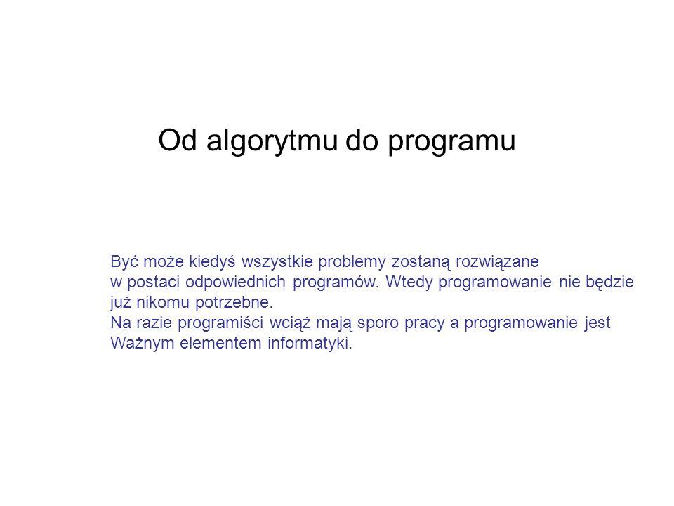 Język programowania Język programowania - zbiór zasad składni, instrukcji, dzięki którym powstaje kod źródłowy programu – zapis algorytmu.