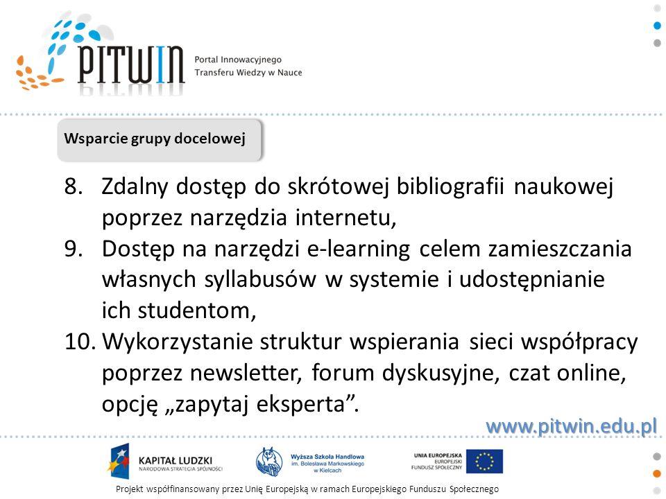Projekt współfinansowany przez Unię Europejską w ramach Europejskiego Funduszu Społecznego www.pitwin.edu.pl Wsparcie grupy docelowej 11.Publikacja prac badawczych, 12.Publikacja artykułów obcojęzycznych i ich tłumaczenie.