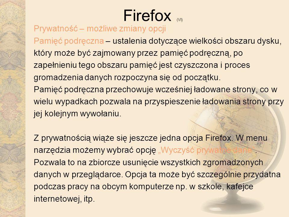 Firefox (VI) Prywatność – możliwe zmiany opcji Pamięć podręczna – ustalenia dotyczące wielkości obszaru dysku, który może być zajmowany przez pamięć p