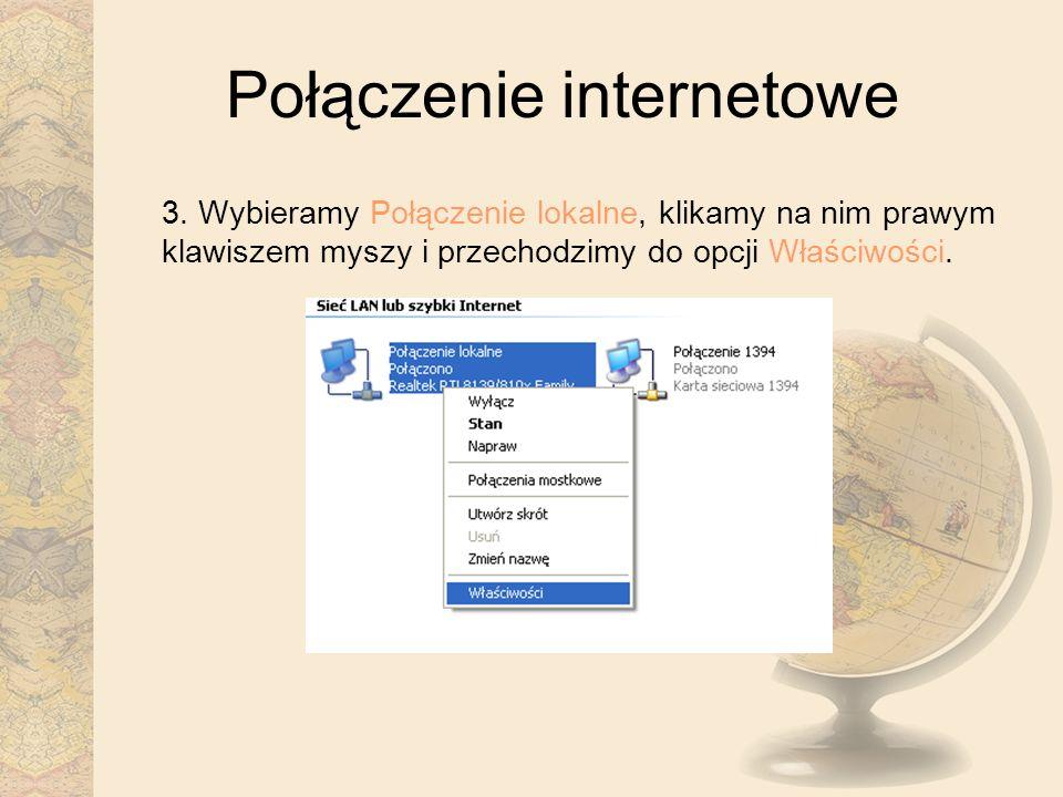 Połączenie internetowe 3. Wybieramy Połączenie lokalne, klikamy na nim prawym klawiszem myszy i przechodzimy do opcji Właściwości.