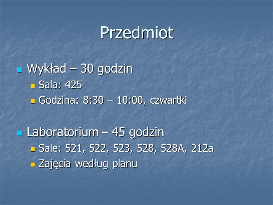 Zaliczenie (1) Zaliczenie z wykładu uzyskuje się przez zaliczenie laboratorium z przedmiotu i napisanie sprawdzianu wykładowego.
