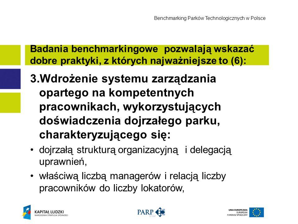 3.Wdrożenie systemu zarządzania opartego na kompetentnych pracownikach, wykorzystujących doświadczenia dojrzałego parku, charakteryzującego się: dojrz