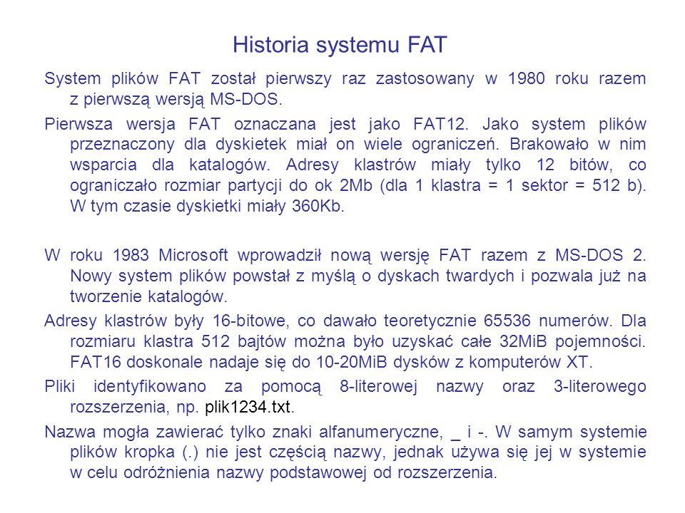 System plików FAT został pierwszy raz zastosowany w 1980 roku razem z pierwszą wersją MS-DOS. Pierwsza wersja FAT oznaczana jest jako FAT12. Jako syst