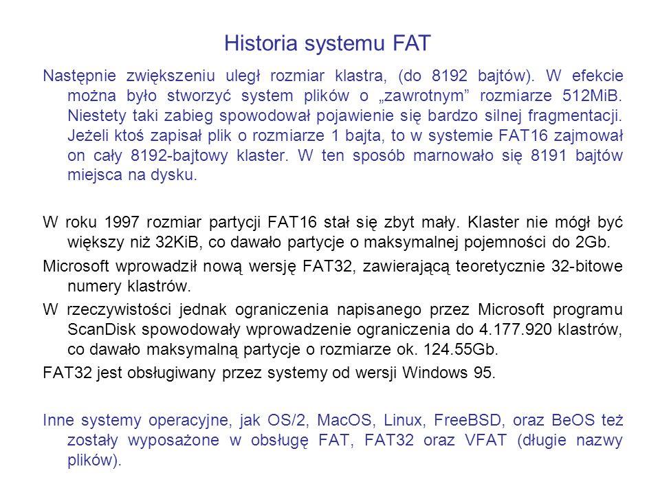 Następnie zwiększeniu uległ rozmiar klastra, (do 8192 bajtów). W efekcie można było stworzyć system plików o zawrotnym rozmiarze 512MiB. Niestety taki