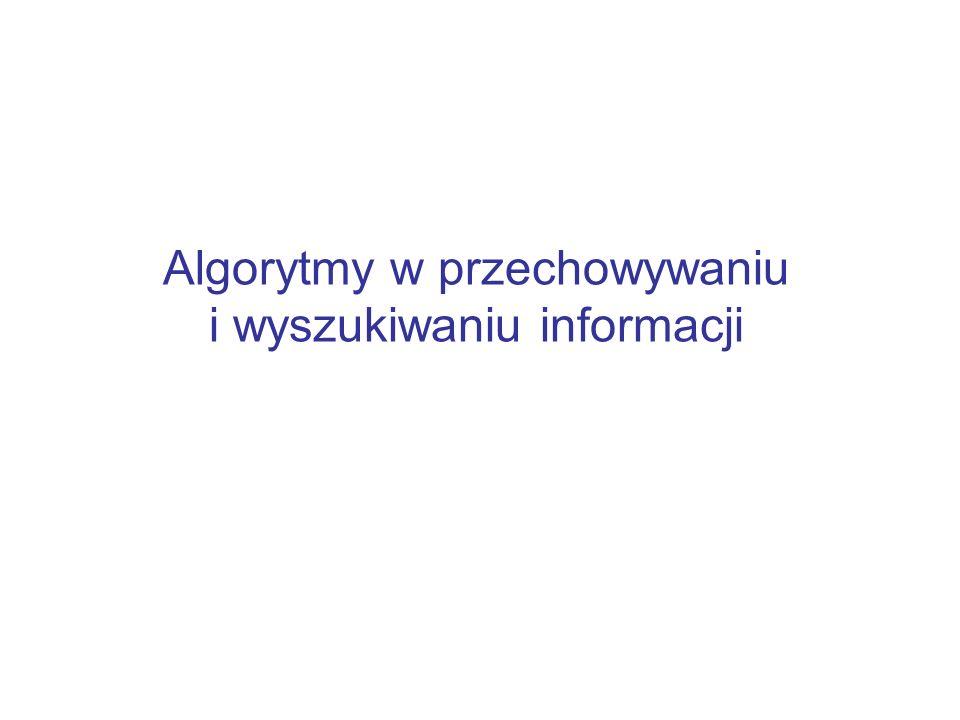 Algorytmy w przechowywaniu i wyszukiwaniu informacji