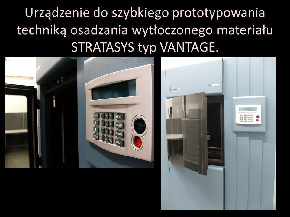 Urządzenie do szybkiego prototypowania techniką osadzania wytłoczonego materiału STRATASYS typ VANTAGE.