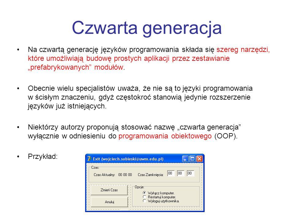 Czwarta generacja Na czwartą generację języków programowania składa się szereg narzędzi, które umożliwiają budowę prostych aplikacji przez zestawianie
