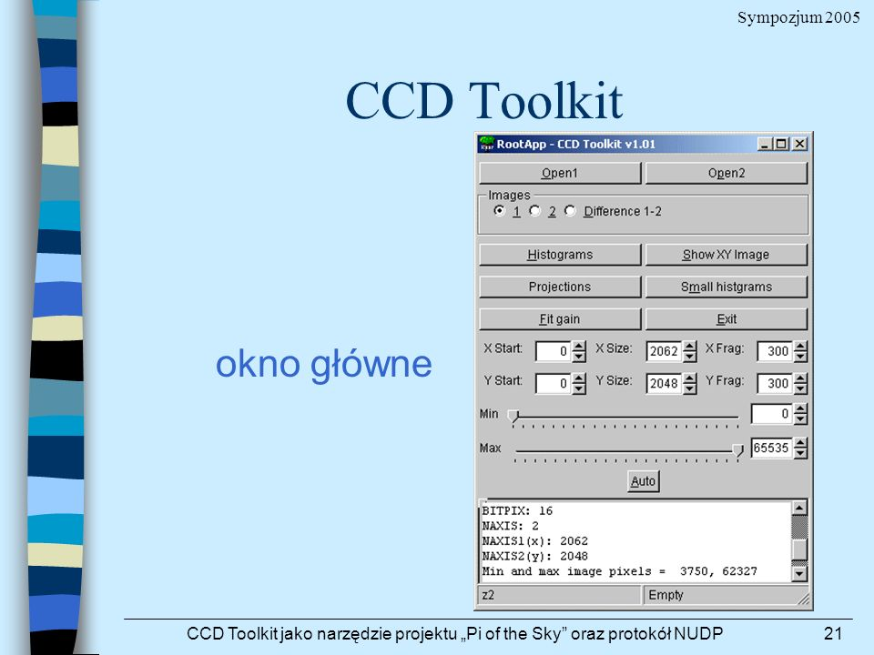 Sympozjum 2005 CCD Toolkit jako narzędzie projektu Pi of the Sky oraz protokół NUDP21 CCD Toolkit okno główne