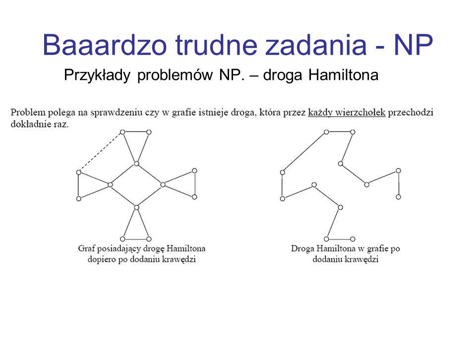 Baaardzo trudne zadania - NP Przykłady problemów NP. – droga Hamiltona