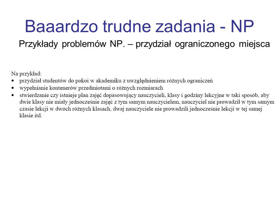 Baaardzo trudne zadania - NP Przykłady problemów NP. – przydział ograniczonego miejsca