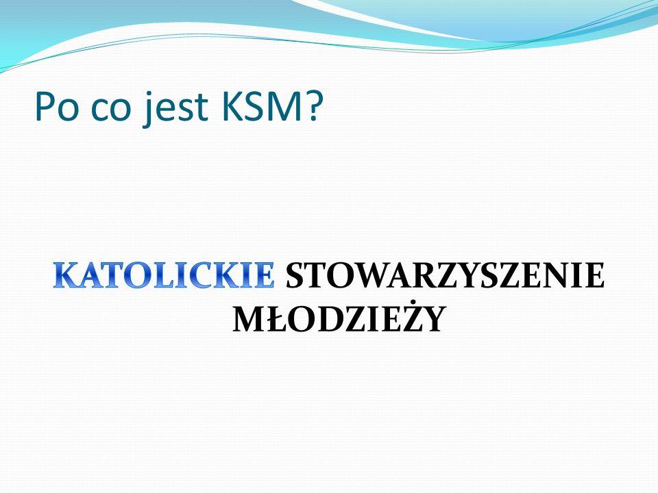 KSM dla KSMowiczów Droga do zbawienia – więź z Chrystusem Wspólnota!!.