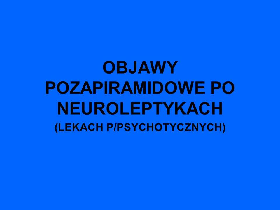 postępowanie: - odstawienie LPP; - monitorowanie podstawowych funkcji życiowych; - dożylne nawadnianie; - ochładzanie; - dantrolen; - bromokryptyna, amantadyna, L-dopa, pergolid, lizurid - CBZ;