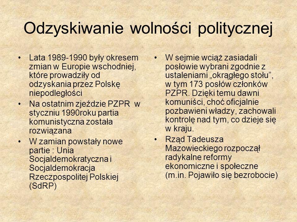 Odzyskiwanie wolności politycznej Lata 1989-1990 były okresem zmian w Europie wschodniej, które prowadziły od odzyskania przez Polskę niepodległości N