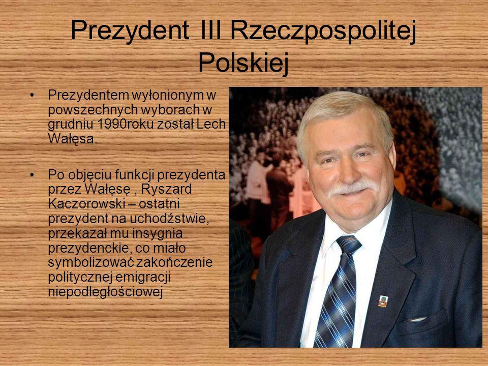 Prezydent III Rzeczpospolitej Polskiej Prezydentem wyłonionym w powszechnych wyborach w grudniu 1990roku został Lech Wałęsa. Po objęciu funkcji prezyd