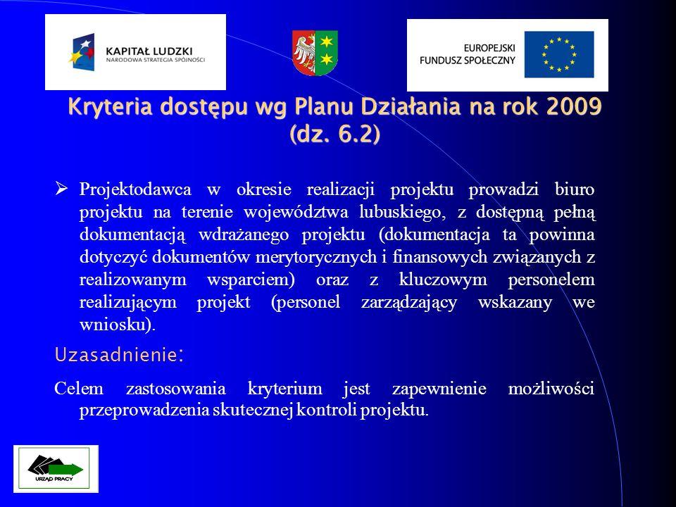 Projektodawca w okresie realizacji projektu prowadzi biuro projektu na terenie województwa lubuskiego, z dostępną pełną dokumentacją wdrażanego projek