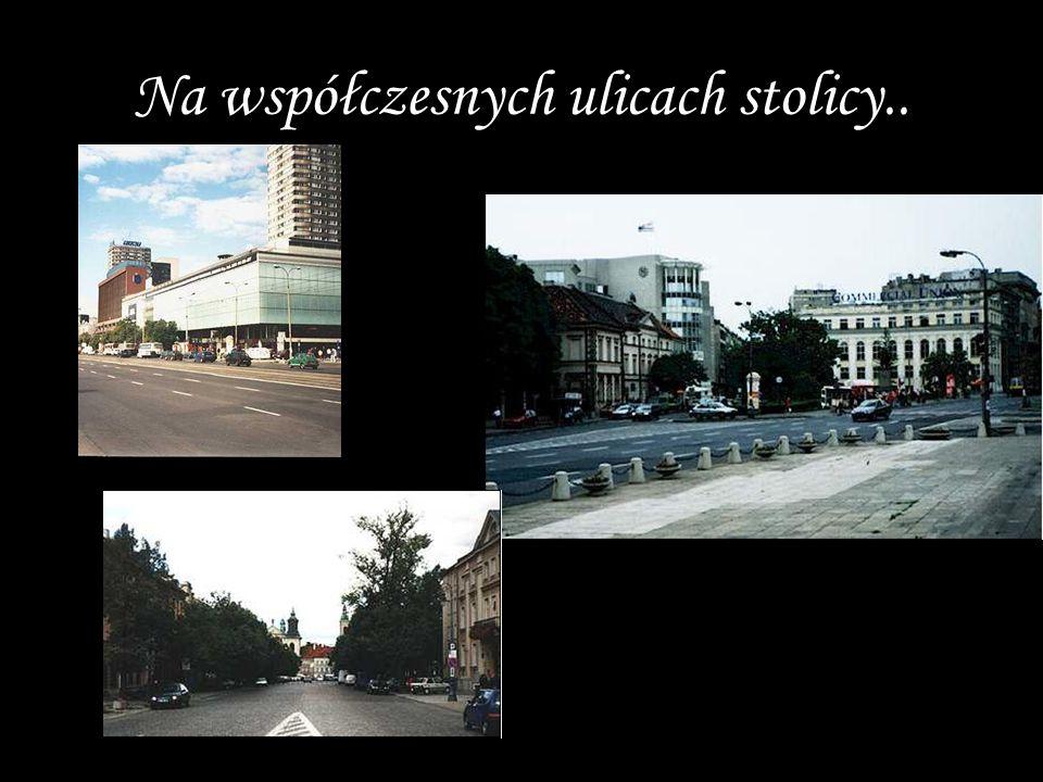 Na współczesnych ulicach stolicy..