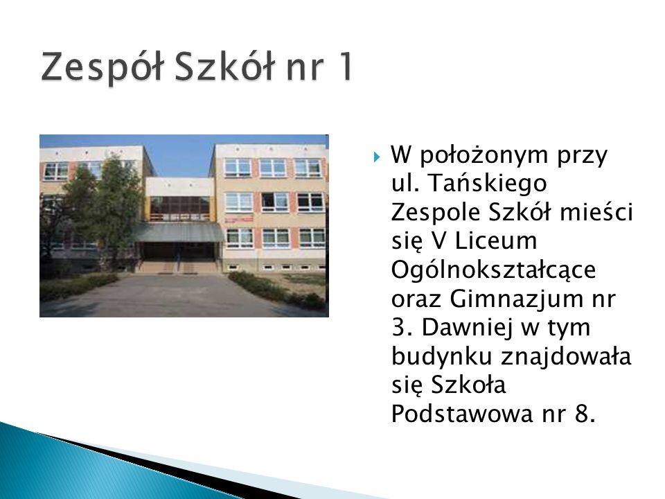 W położonym przy ul. Tańskiego Zespole Szkół mieści się V Liceum Ogólnokształcące oraz Gimnazjum nr 3. Dawniej w tym budynku znajdowała się Szkoła Pod