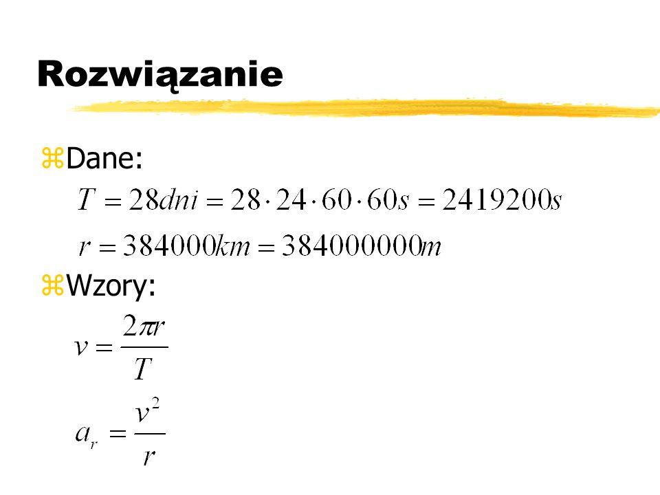 Rozwiązanie zDane: zWzory: