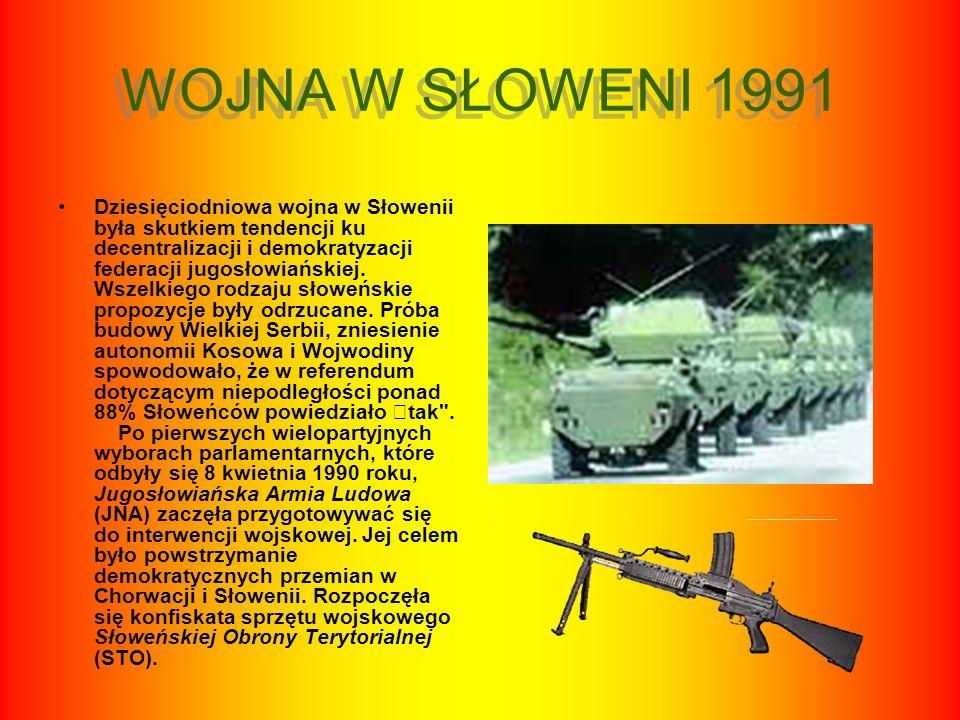 WOJNA W SŁOWENI 1991 Dziesięciodniowa wojna w Słowenii była skutkiem tendencji ku decentralizacji i demokratyzacji federacji jugosłowiańskiej. Wszelki