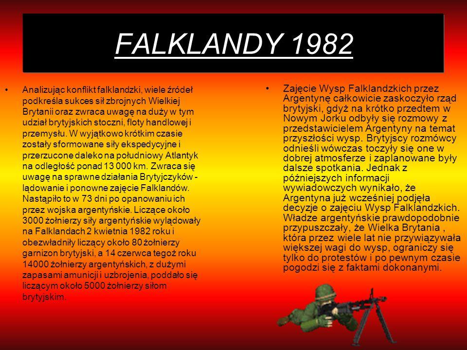 FALKLANDY 1982 Analizując konflikt falklandzki, wiele źródeł podkreśla sukces sił zbrojnych Wielkiej Brytanii oraz zwraca uwagę na duży w tym udział b