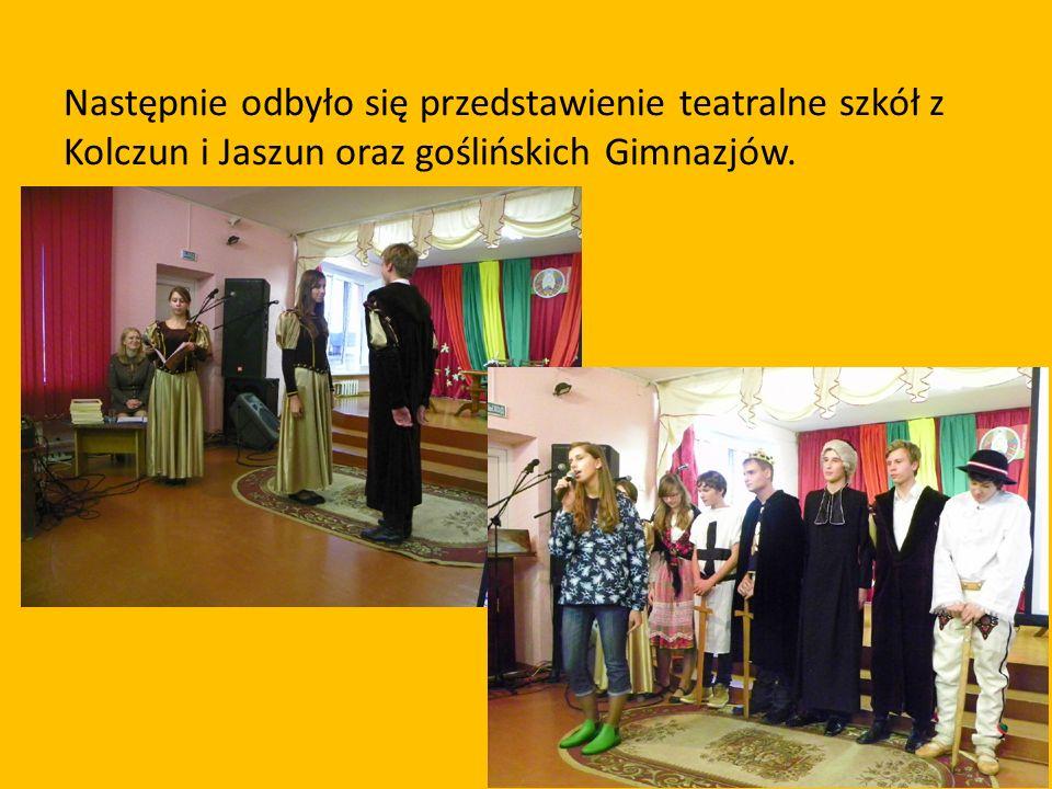 Następnie odbyło się przedstawienie teatralne szkół z Kolczun i Jaszun oraz goślińskich Gimnazjów.