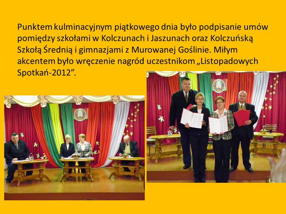 Punktem kulminacyjnym piątkowego dnia było podpisanie umów pomiędzy szkołami w Kolczunach i Jaszunach oraz Kolczuńską Szkołą Średnią i gimnazjami z Murowanej Goślinie.