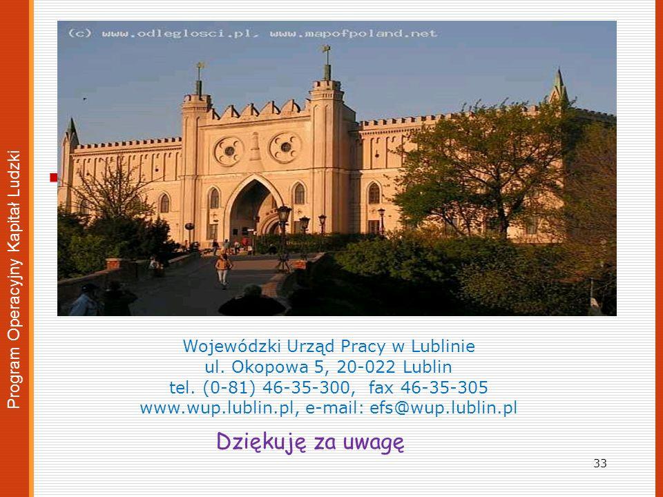 . Wojewódzki Urząd Pracy w Lublinie ul. Okopowa 5, 20-022 Lublin tel. (0-81) 46-35-300, fax 46-35-305 www.wup.lublin.pl, e-mail: efs@wup.lublin.pl Pro