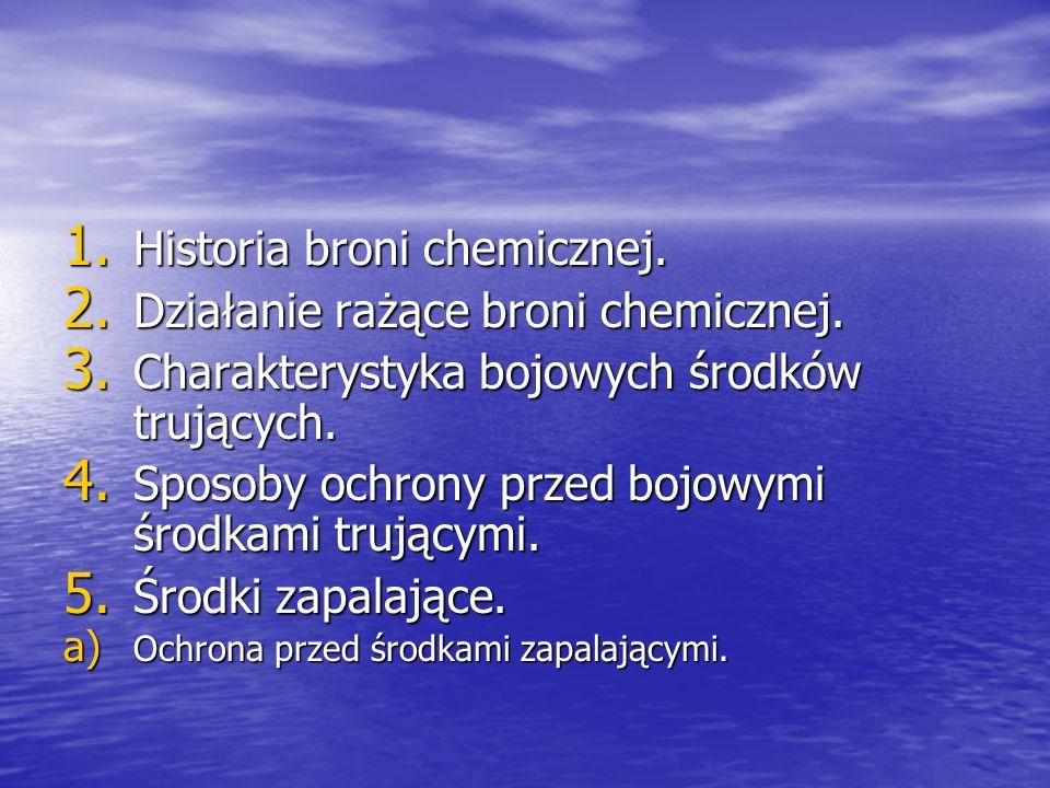 1.Historia broni chemicznej. 2. Działanie rażące broni chemicznej.
