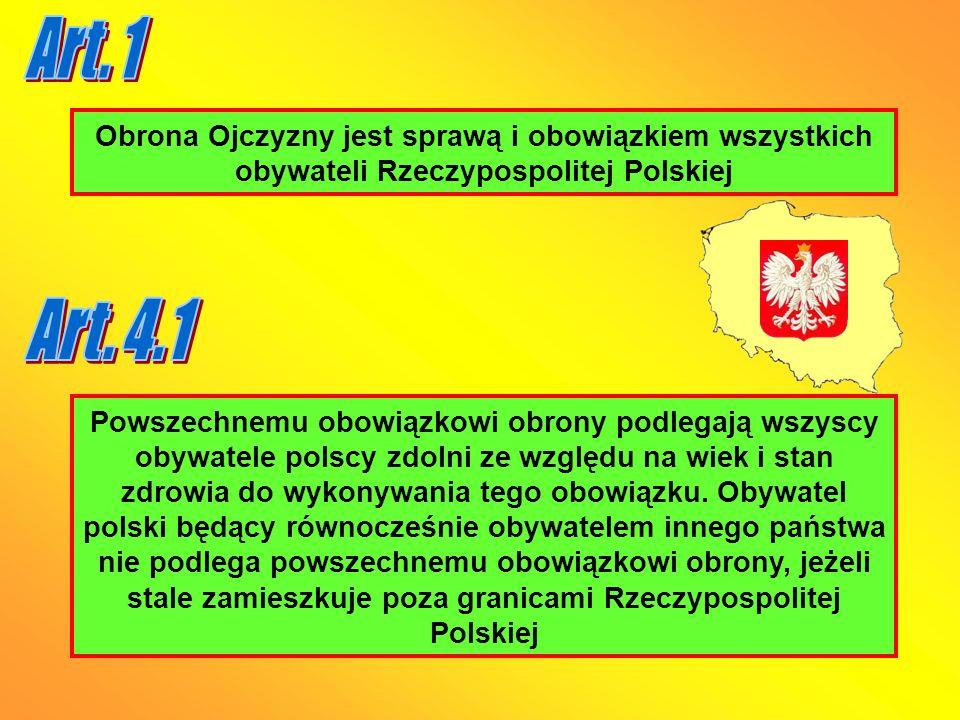 Obrona Ojczyzny jest sprawą i obowiązkiem wszystkich obywateli Rzeczypospolitej Polskiej Powszechnemu obowiązkowi obrony podlegają wszyscy obywatele p