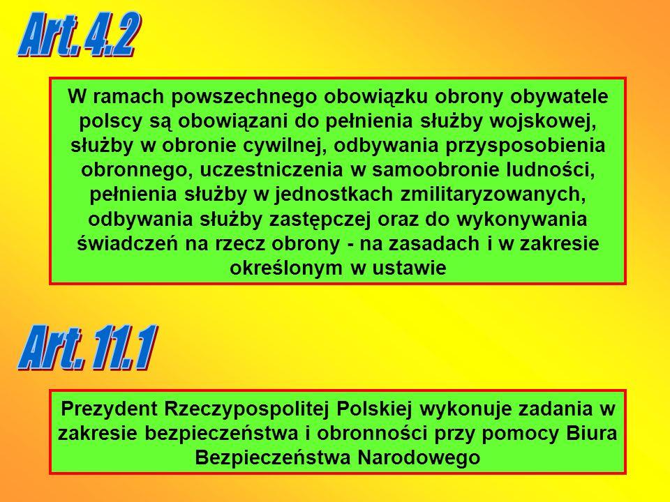 W ramach powszechnego obowiązku obrony obywatele polscy są obowiązani do pełnienia służby wojskowej, służby w obronie cywilnej, odbywania przysposobie