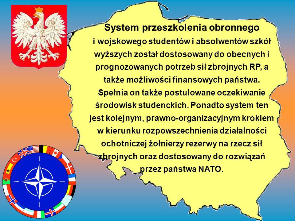 System przeszkolenia obronnego i wojskowego studentów i absolwentów szkół wyższych został dostosowany do obecnych i prognozowanych potrzeb sił zbrojny