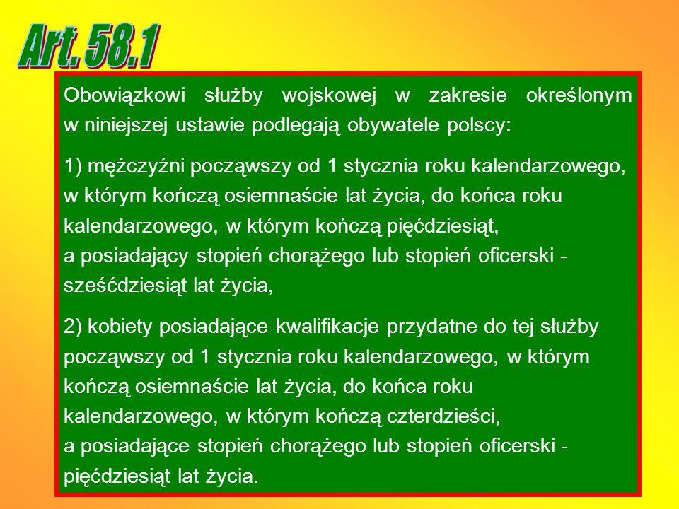 Obowiązkowi służby wojskowej w zakresie określonym w niniejszej ustawie podlegają obywatele polscy: 1) mężczyźni począwszy od 1 stycznia roku kalendar