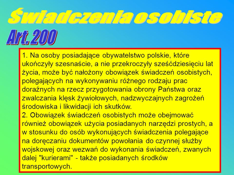 1. Na osoby posiadające obywatelstwo polskie, które ukończyły szesnaście, a nie przekroczyły sześćdziesięciu lat życia, może być nałożony obowiązek św